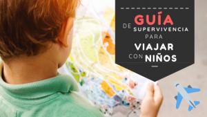 Guía para viajar con niños